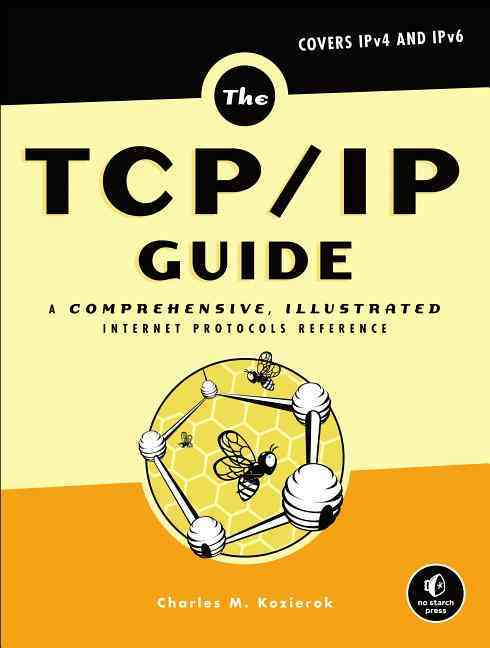 The TCP/IP Guide By Kozierok, Charles M.